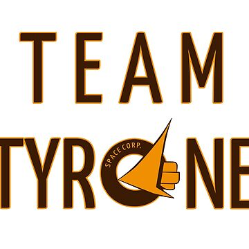 TEAM TYRONE by CreatoreMagico