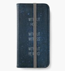 Without Hope Without Witness Without Reward iPhone Wallet/Case/Skin