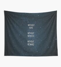 Without Hope Without Witness Without Reward Wall Tapestry