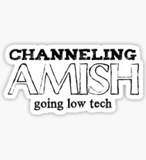 Channeling Amish Sticker