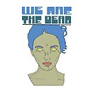We are the Dead (blue) by katherine montalto