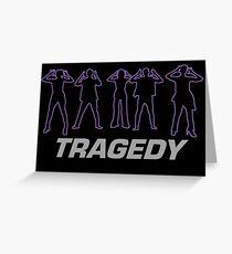 Tragedy Greeting Card