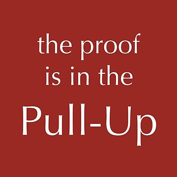 The Proof Is In The Pull-Up by illustrateme