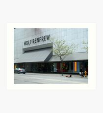 Holt Renfrew 144 Bloor St.  Toronto, On Art Print
