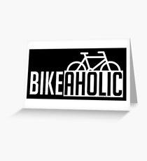 Bike - Bikeaholic Greeting Card