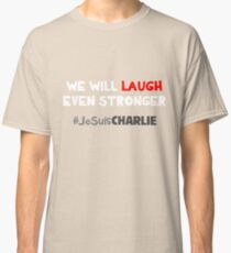 We Will Laugh Even Stronger Classic T-Shirt
