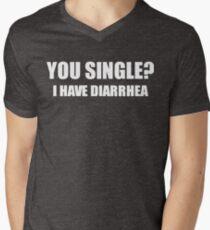 You Single? I Have Diarrhea Funny Design Men's V-Neck T-Shirt