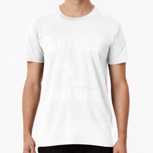 d64a861d It's Great to be White T-Shirt Funny White Shark