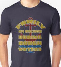 Family: an anchor during rough waters t shirt T-Shirt