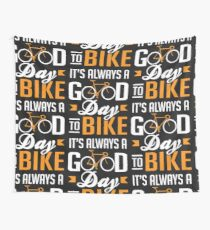 It's always a good day to bike Wall Tapestry