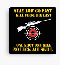 Stay low go fast Canvas Print