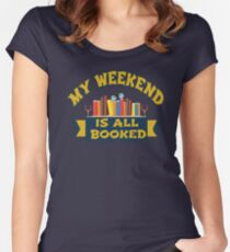 My weekend is all booked  Women's Fitted Scoop T-Shirt