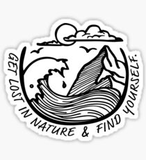 Get Lost in Nature and Find Yourself Sticker