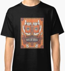 The War on Eyes Classic T-Shirt