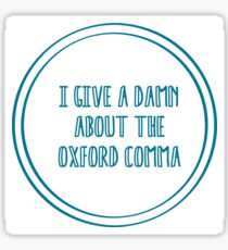 Give A Damn About The Oxford Comma Sticker