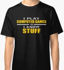 I play so I know Classic T-Shirt