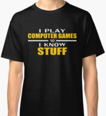 I play so I know Classic T-Shirt