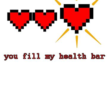 you fill my health bar by Skeletal-Raven