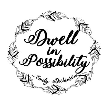 Dwell in Possibilty, Emily Dickinson Inspirational Quote by BookeryBoutique