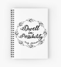 Dwell in Possibilty, Emily Dickinson Inspirational Quote Spiral Notebook