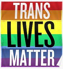 Trans Lives Matter Trump Poster