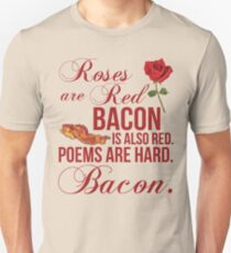 Roses Are Red, Poems Are Hard, Bacon Unisex T-Shirt