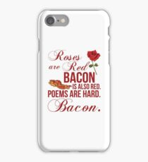 Roses Are Red, Poems Are Hard, Bacon iPhone Case/Skin