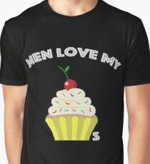 Men Love My CupCakes Graphic T-Shirt