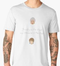 Dorothy In The Streets and Blanche In The Sheets Men's Premium T-Shirt