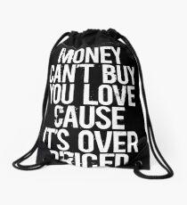 Geld kann dich nicht kaufen Liebe Ursache ist überteuert Rucksackbeutel