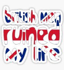 British men ruined my life Sticker