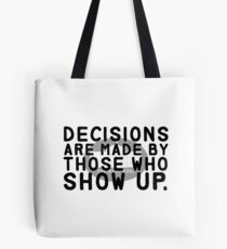 Decisions Are Made... The West Wing Tote Bag