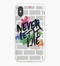 Never Let it Die iPhone Case/Skin