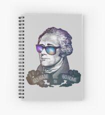 Hamilton: Go Ham or Go Home! Spiral Notebook