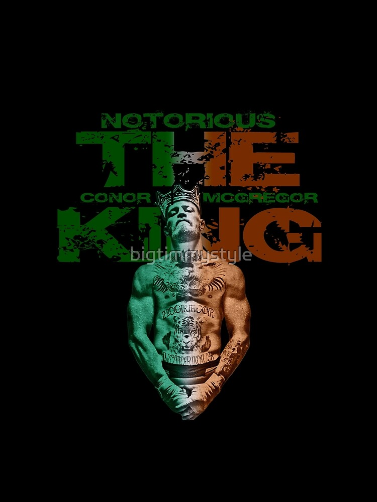 Notorious Conor McGregor The King by bigtimmystyle