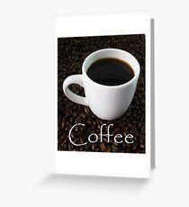 Coffee Beans and a Cup of Coffee Greeting Card