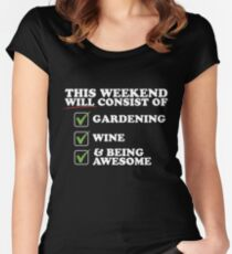 This Weekend - Wine, Gardening & Being Awesome Women's Fitted Scoop T-Shirt