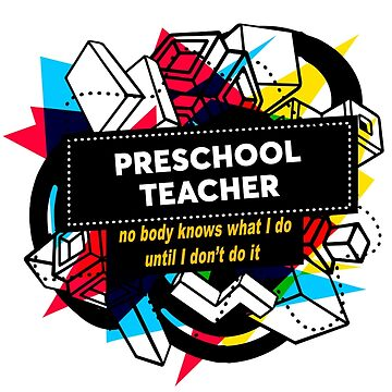 PRESCHOOL TEACHER by thingtimo