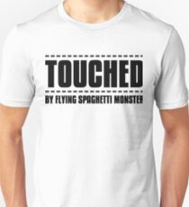 Touched by FSM - Pastafarian. Church of Flying Spaghetti monster. T-Shirt