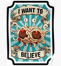 I want to believe. Flying spaghetti monster church Poster