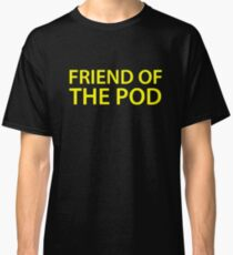Friend of POD Classic T-Shirt
