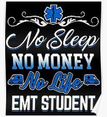 EMT Student Life - No Sleep, No Money Poster