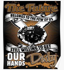 The Future Belongs To The Few Of Miners  Poster