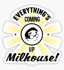 Everything's Coming up Milhouse - Face Sticker