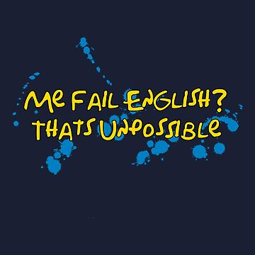 Me Fail English? : Inspired by The Simpsons by WonkyRobot