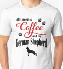 Coffee and my German Shepherd T-Shirt