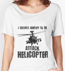 I Sexually Identify as an Attack Helicopter (Black on White) Women's Relaxed Fit T-Shirt