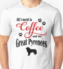 Coffee and my Great Pyrenees Unisex T-Shirt