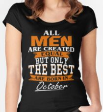 Men the best are born in October Women's Fitted Scoop T-Shirt