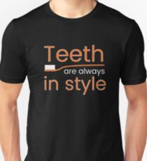 TEETH ARE ALWAYS IN STYLE T-Shirt